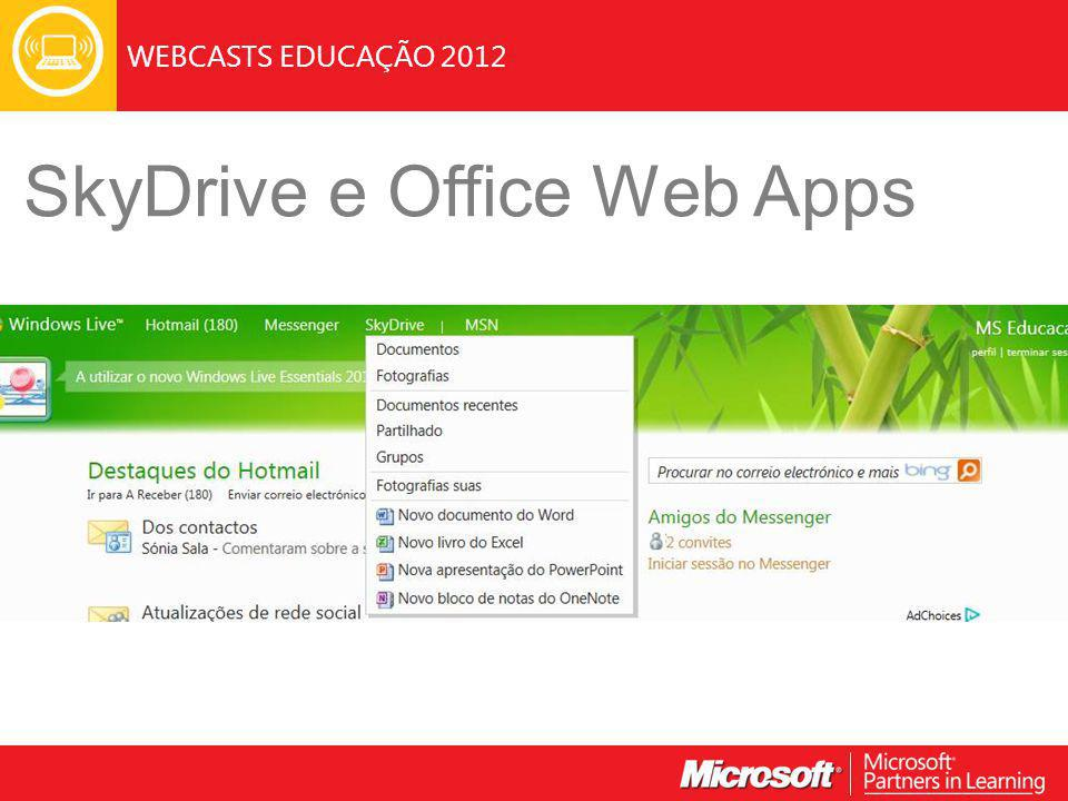 WEBCASTS EDUCAÇÃO 2012 SkyDrive e Office Web Apps