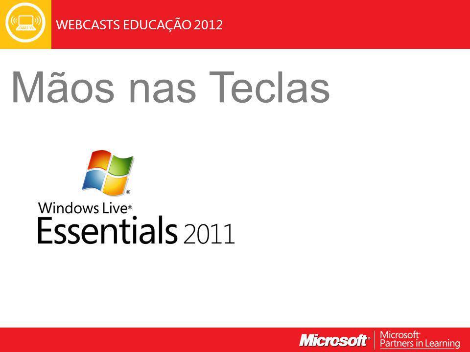 WEBCASTS EDUCAÇÃO 2012 Mãos nas Teclas