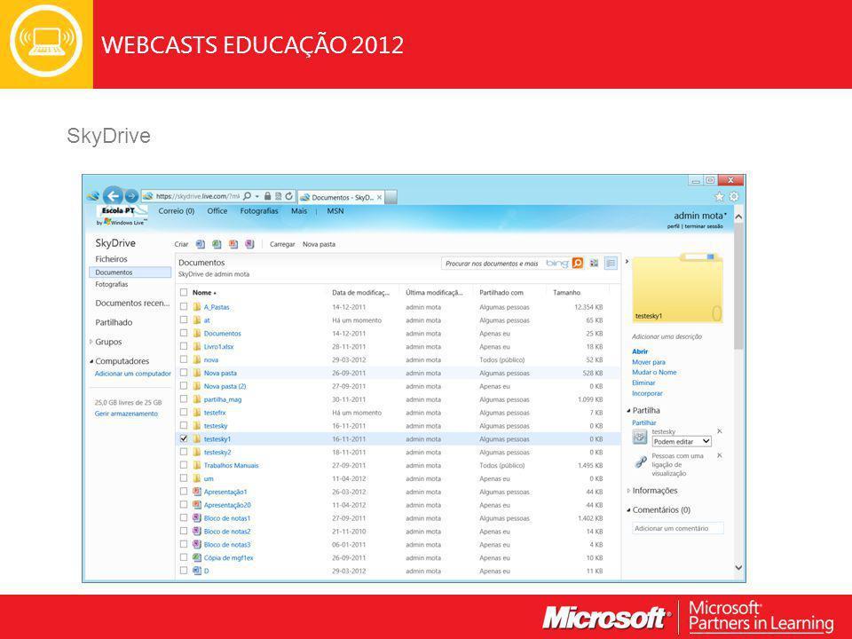 WEBCASTS EDUCAÇÃO 2012 SkyDrive