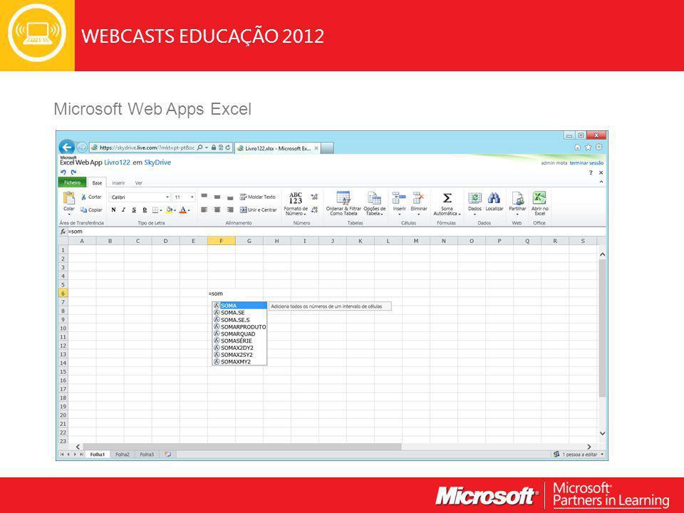WEBCASTS EDUCAÇÃO 2012 Microsoft Web Apps Excel