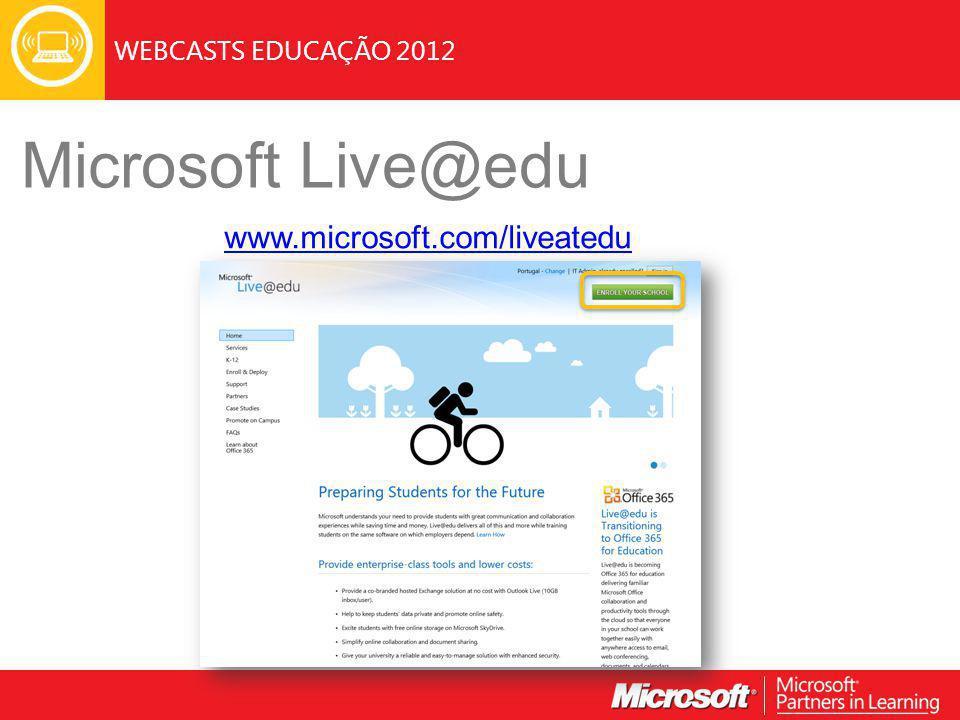 WEBCASTS EDUCAÇÃO 2012 Microsoft Live@edu www.microsoft.com/liveatedu