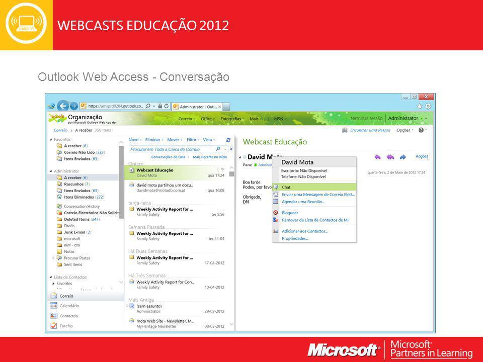 WEBCASTS EDUCAÇÃO 2012 Outlook Web Access - Conversação