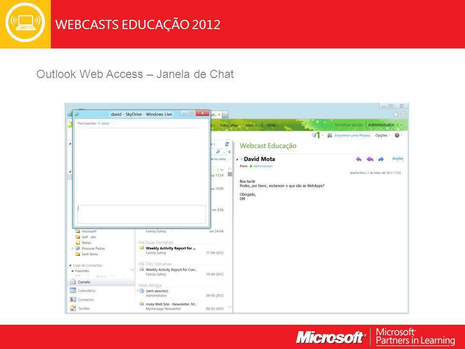 WEBCASTS EDUCAÇÃO 2012 Outlook Web Access – Janela de Chat