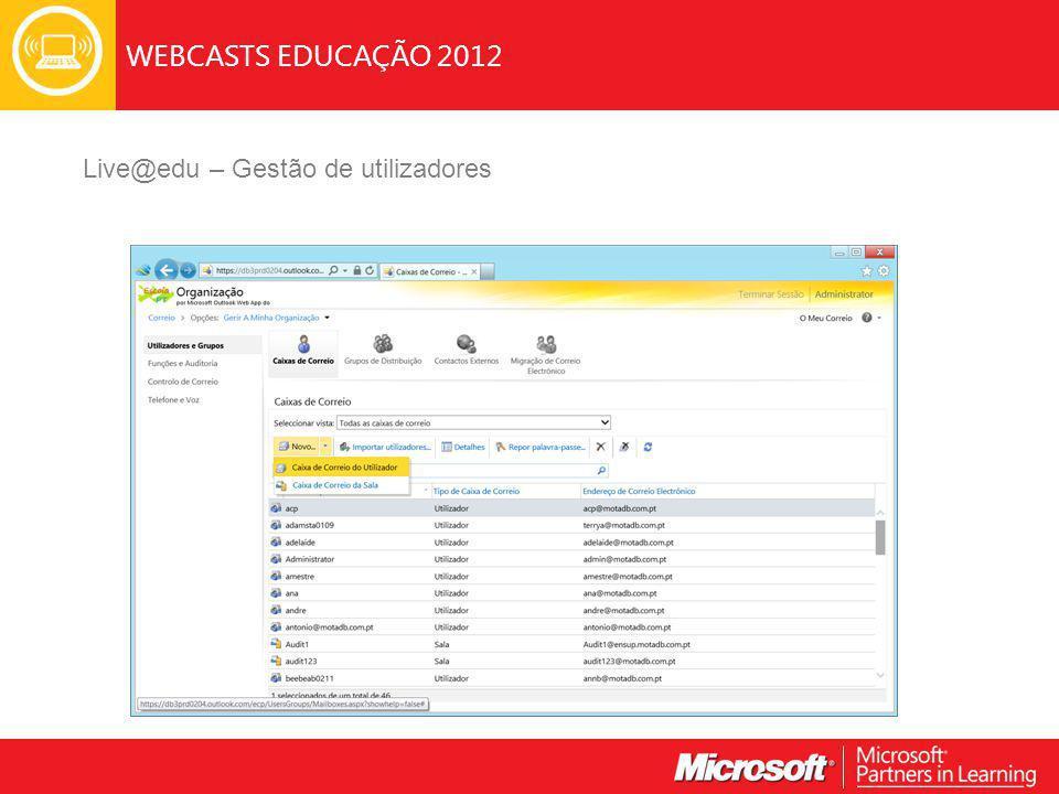 WEBCASTS EDUCAÇÃO 2012 Live@edu – Gestão de utilizadores