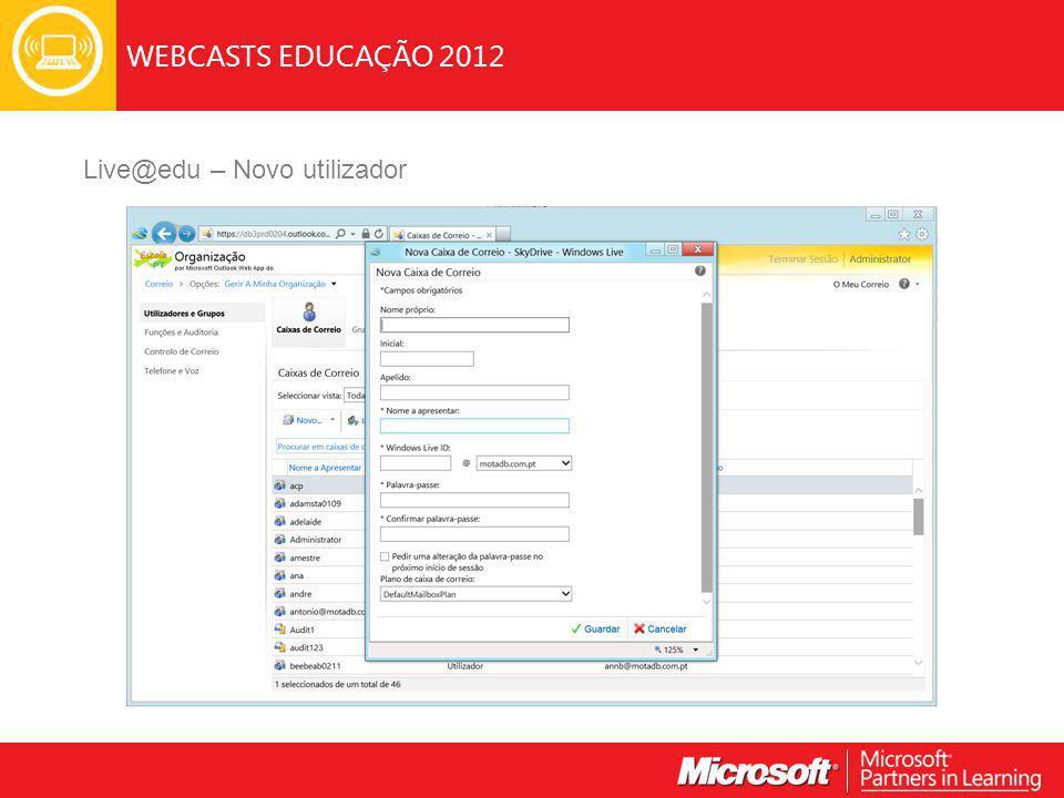 WEBCASTS EDUCAÇÃO 2012 Live@edu – Novo utilizador