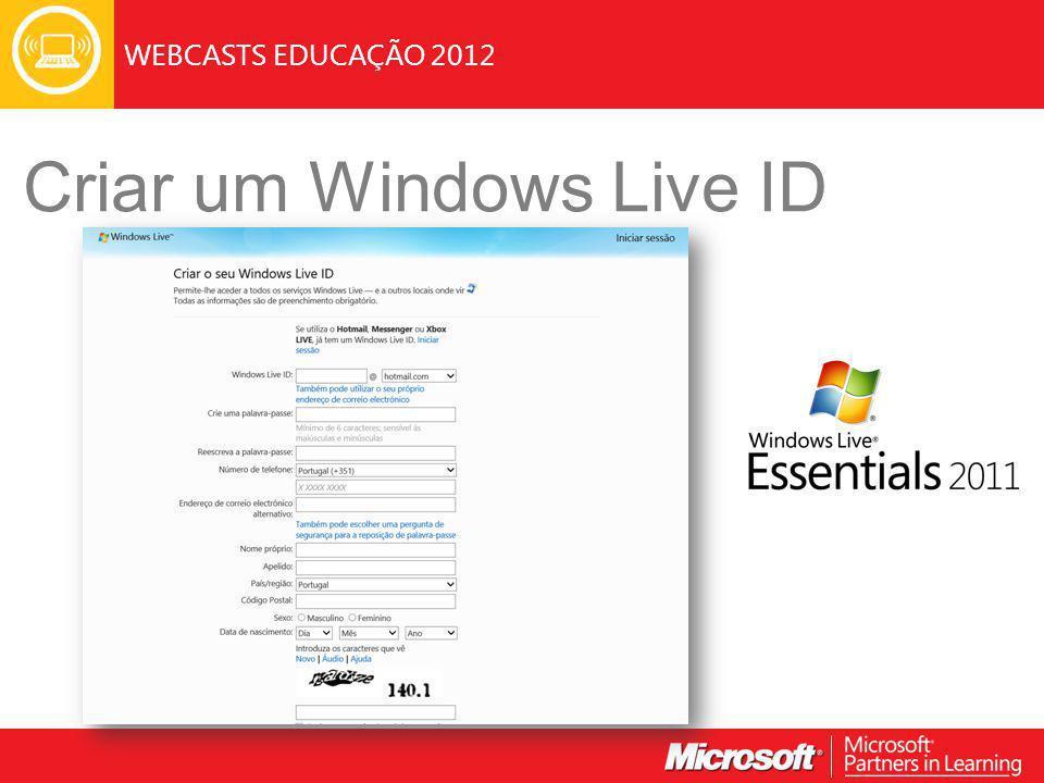 WEBCASTS EDUCAÇÃO 2012 Criar um Windows Live ID