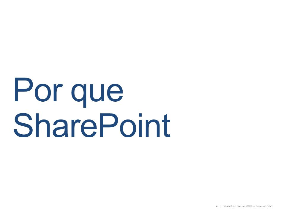 4 | SharePoint Server 2010 for Internet Sites