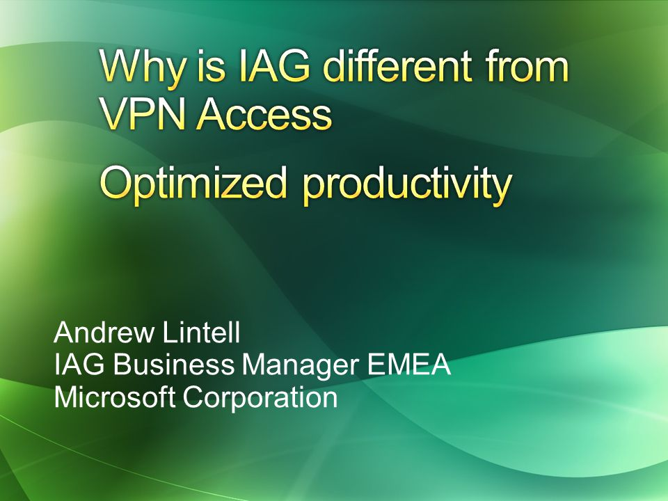 Andrew Lintell IAG Business Manager EMEA Microsoft Corporation