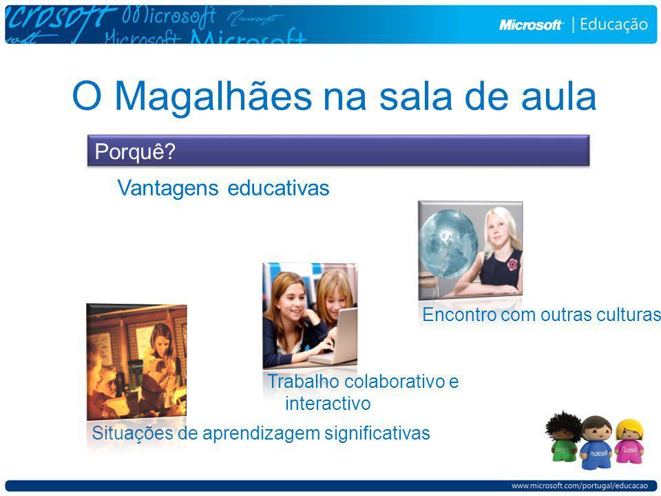O Magalhães na sala de aula Vantagens educativas Porquê.