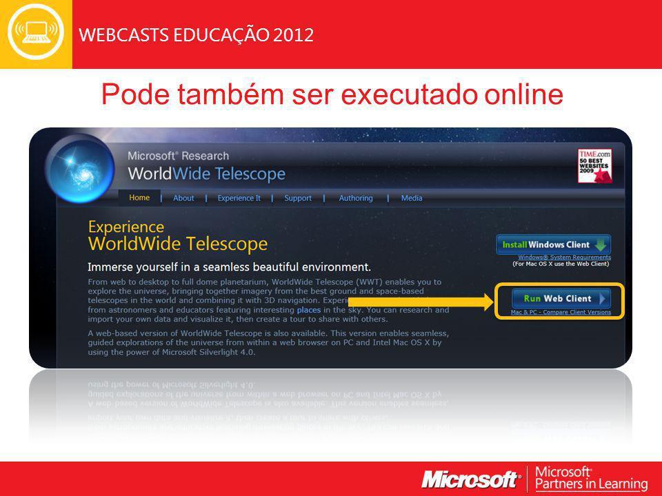 WEBCASTS EDUCAÇÃO 2012 Pode também ser executado online