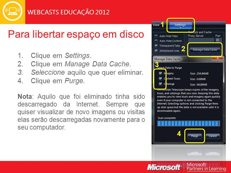 WEBCASTS EDUCAÇÃO 2012 Para libertar espaço em disco 1.