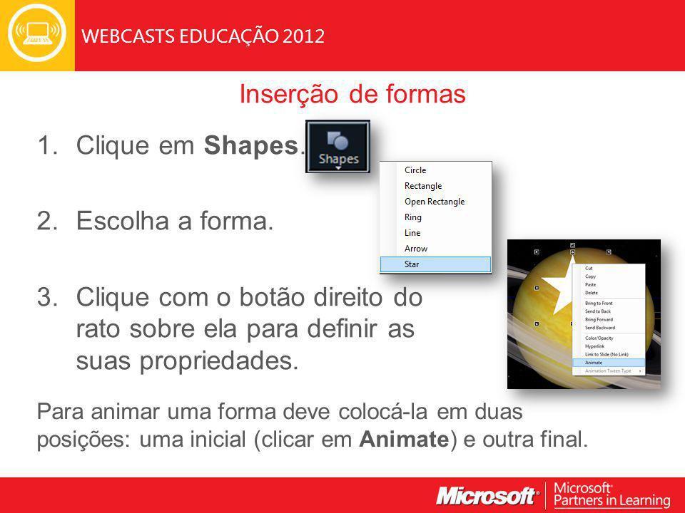 WEBCASTS EDUCAÇÃO 2012 Inserção de formas 1. Clique em Shapes.