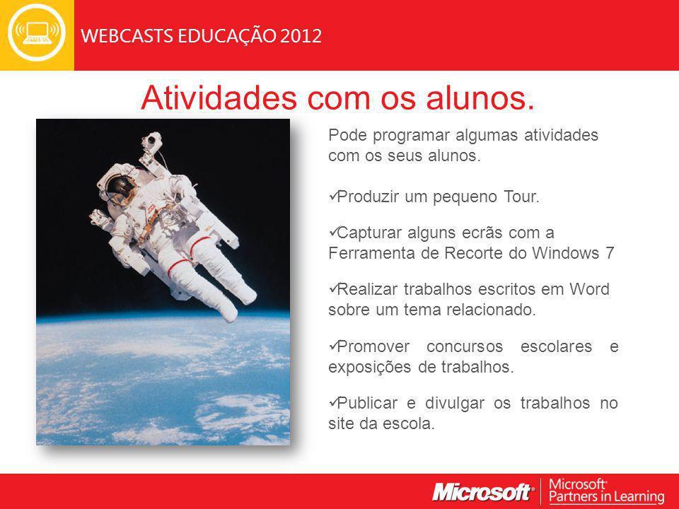 WEBCASTS EDUCAÇÃO 2012 Atividades com os alunos.