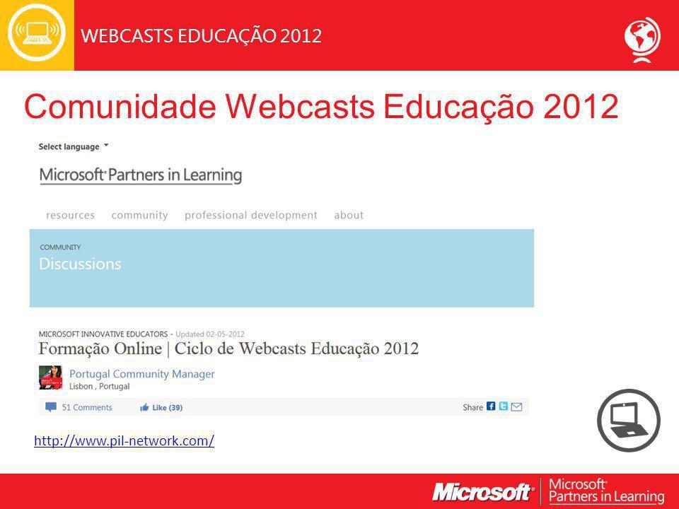 WEBCASTS EDUCAÇÃO 2012 http://www.pil-network.com/ Comunidade Webcasts Educação 2012
