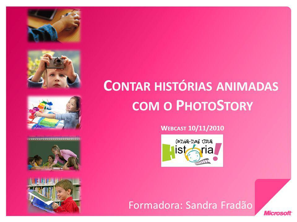 Fazer um projecto PhotoStory A narração no PhotoStory Prepare as falas dos alunos imagem a imagem.