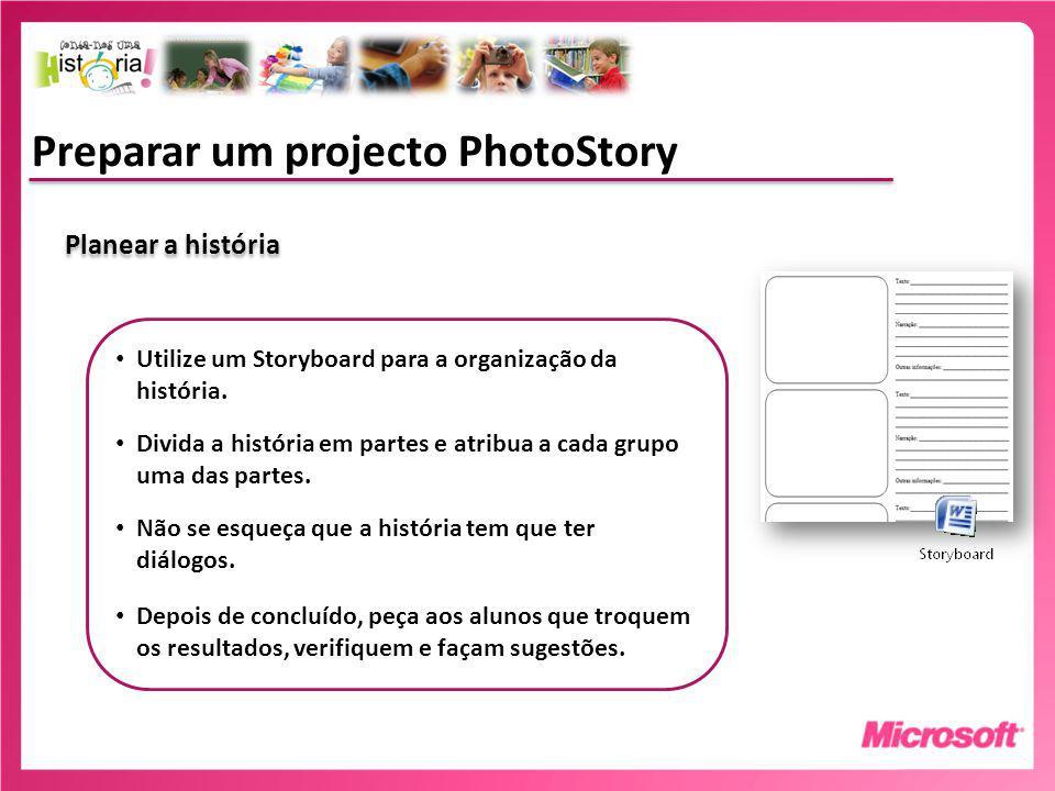 Preparar um projecto PhotoStory Planear a história Utilize um Storyboard para a organização da história.