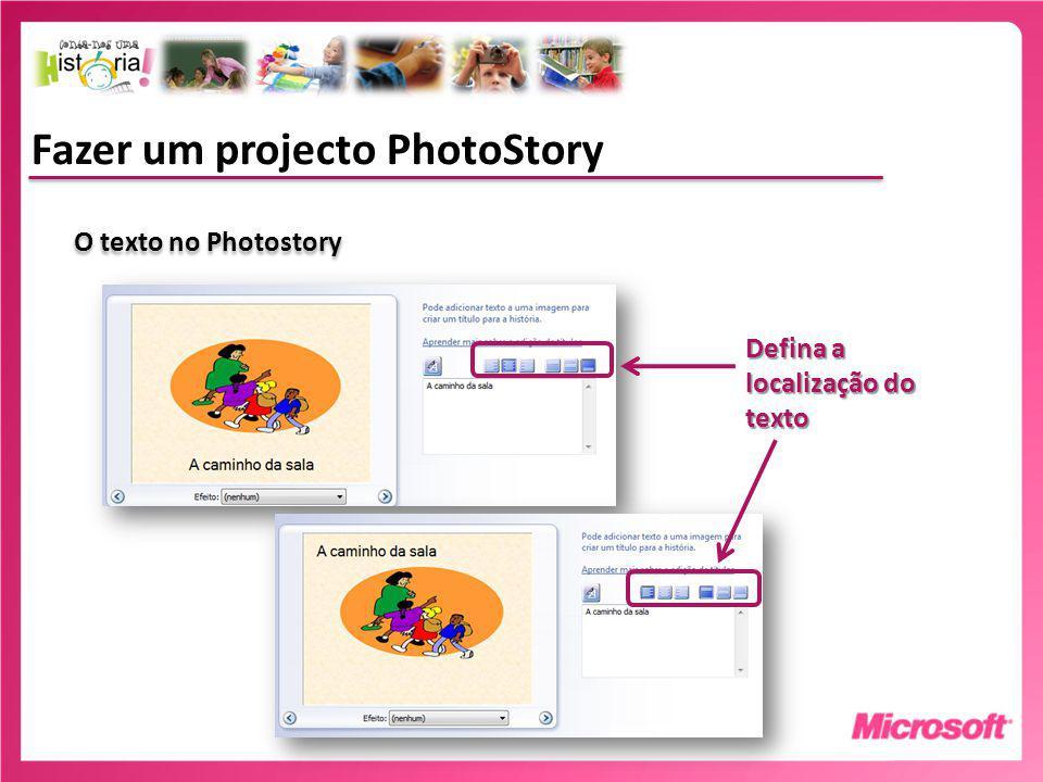 Fazer um projecto PhotoStory O texto no Photostory Defina a localização do texto