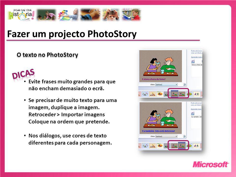 Fazer um projecto PhotoStory O texto no PhotoStory Evite frases muito grandes para que não encham demasiado o ecrã.