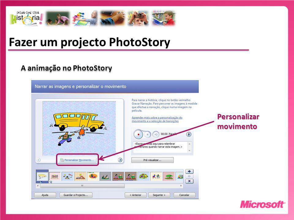 Fazer um projecto PhotoStory A animação no PhotoStory Personalizar movimento