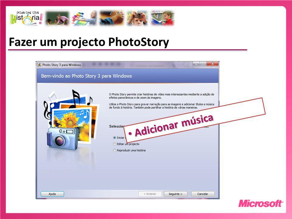 Fazer um projecto PhotoStory Adicionar música Adicionar música