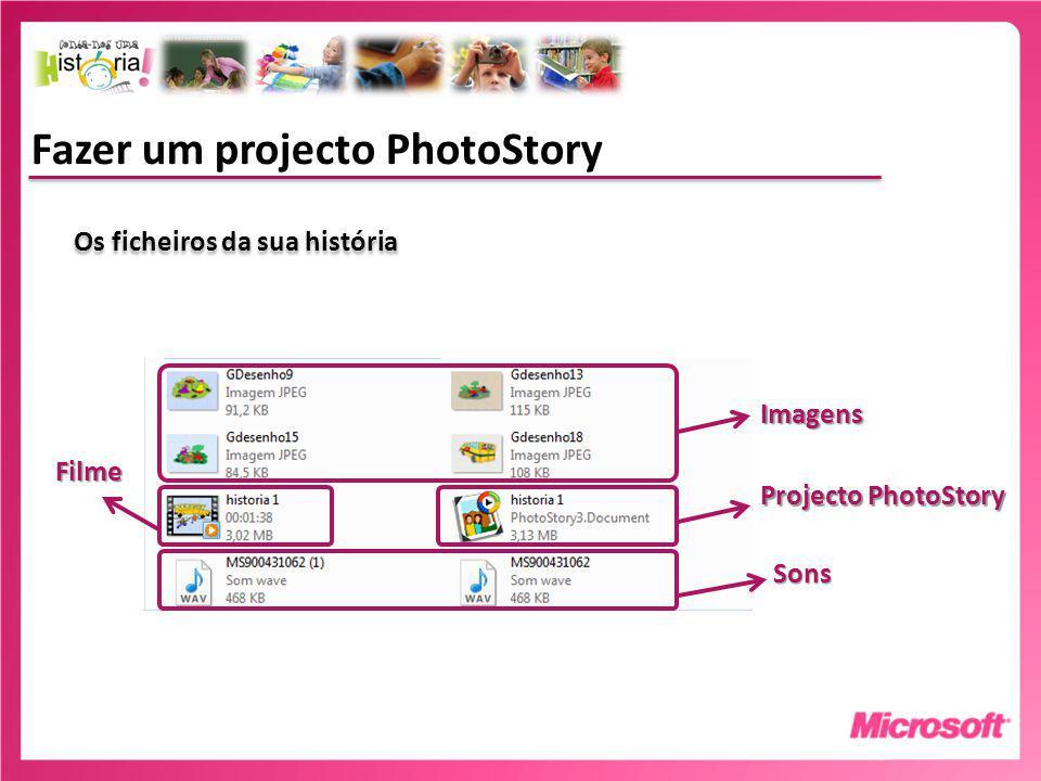 Fazer um projecto PhotoStory Os ficheiros da sua história Filme Imagens Sons Projecto PhotoStory