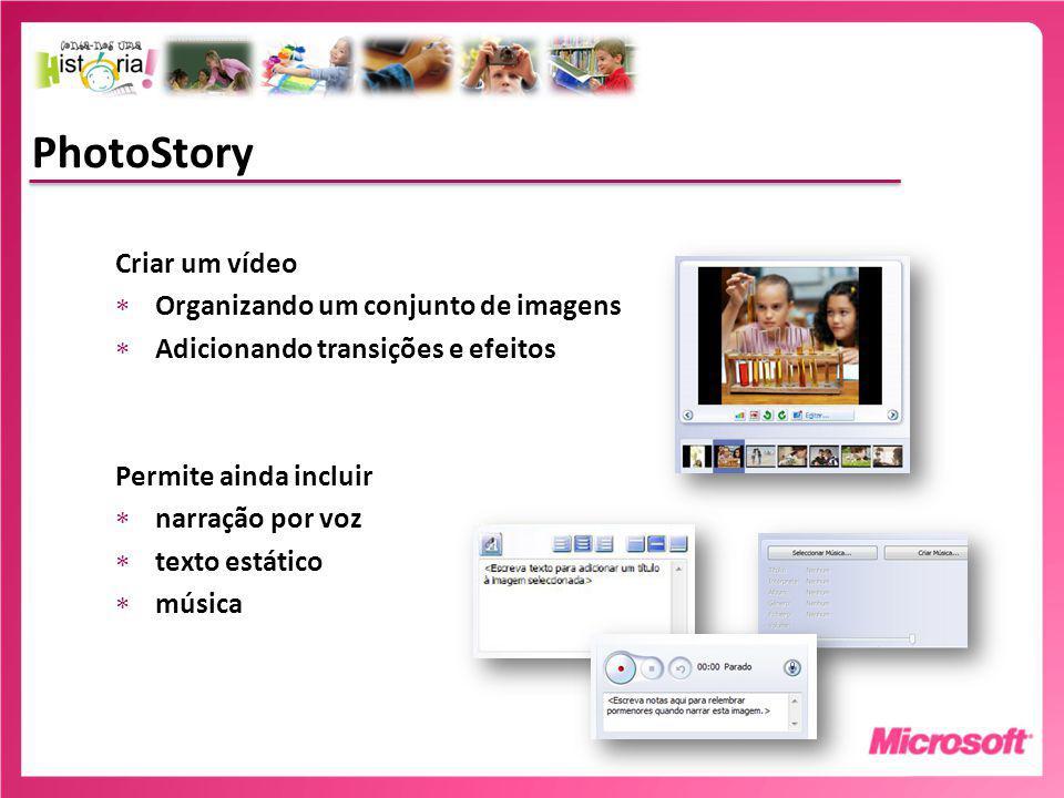 Fazer um projecto PhotoStory A narração no Photostory Clique no botão Gravar narração Clique no botão Parar narração