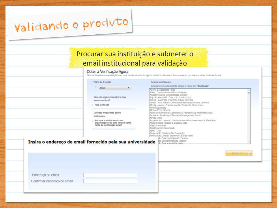 Procurar sua instituição e submeter o email institucional para validação