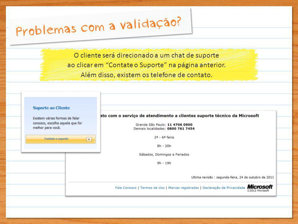 O cliente será direcionado a um chat de suporte ao clicar em Contate o Suporte na página anterior.