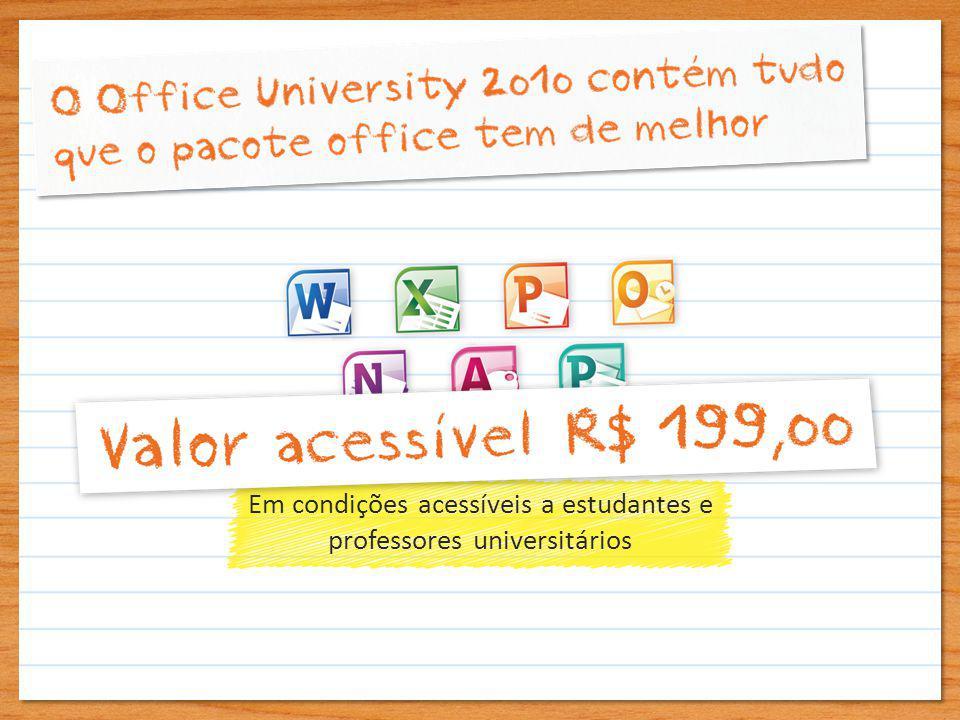 Em condições acessíveis a estudantes e professores universitários