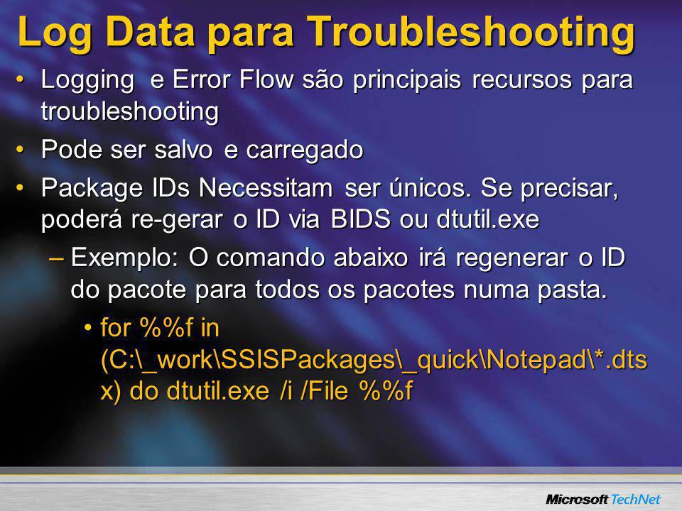 Log Data para Troubleshooting Logging e Error Flow são principais recursos para troubleshootingLogging e Error Flow são principais recursos para troub