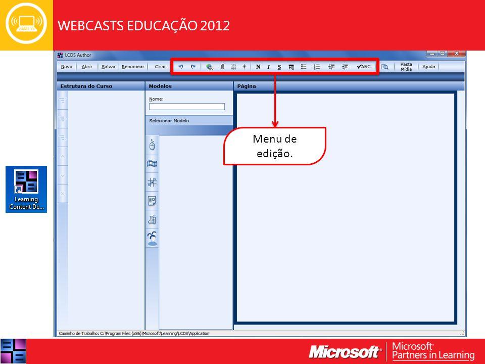 WEBCASTS EDUCAÇÃO 2012 Menu de edição.