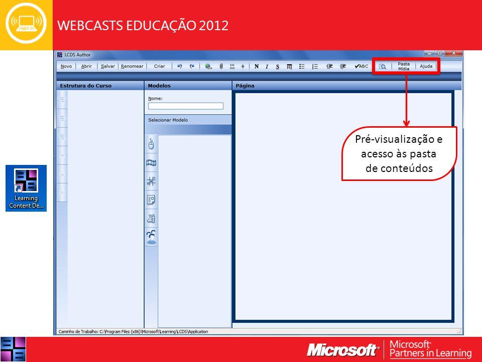 WEBCASTS EDUCAÇÃO 2012 Pré-visualização e acesso às pasta de conteúdos