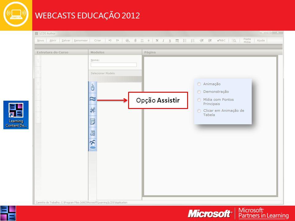 WEBCASTS EDUCAÇÃO 2012 Opção Assistir