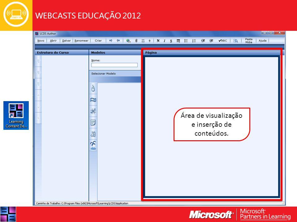 WEBCASTS EDUCAÇÃO 2012 Área de visualização e inserção de conteúdos.