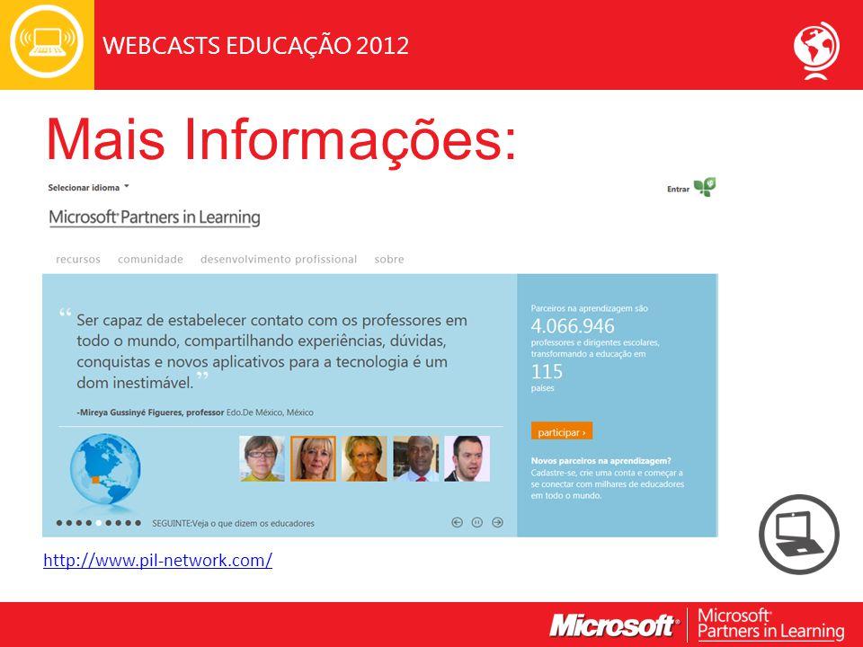 WEBCASTS EDUCAÇÃO 2012 http://www.pil-network.com/ Mais Informações:
