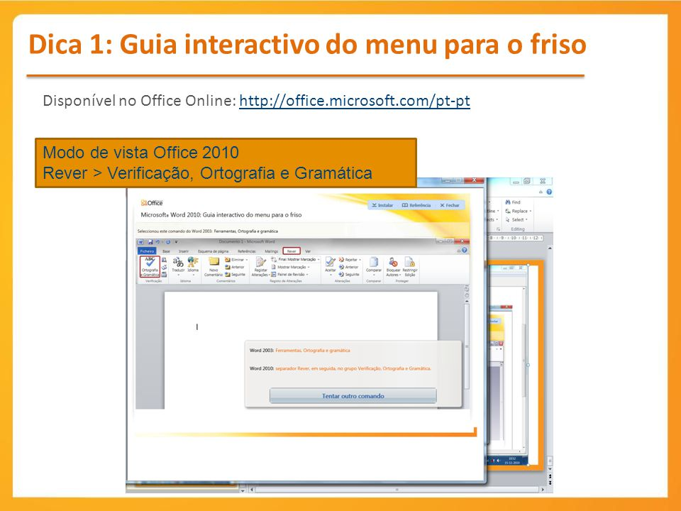 Dica 1: Guia interactivo do menu para o friso Disponível no Office Online: http://office.microsoft.com/pt-pthttp://office.microsoft.com/pt-pt Modo de