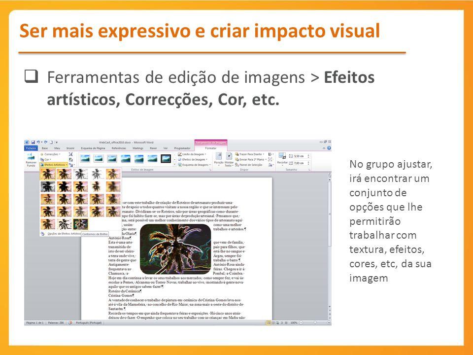 Ferramentas de edição de imagens > Efeitos artísticos, Correcções, Cor, etc. No grupo ajustar, irá encontrar um conjunto de opções que lhe permitirão