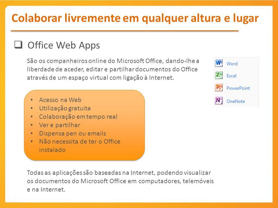 Todas as aplicações são baseadas na Internet, podendo visualizar os documentos do Microsoft Office em computadores, telemóveis e na Internet. Acesso n
