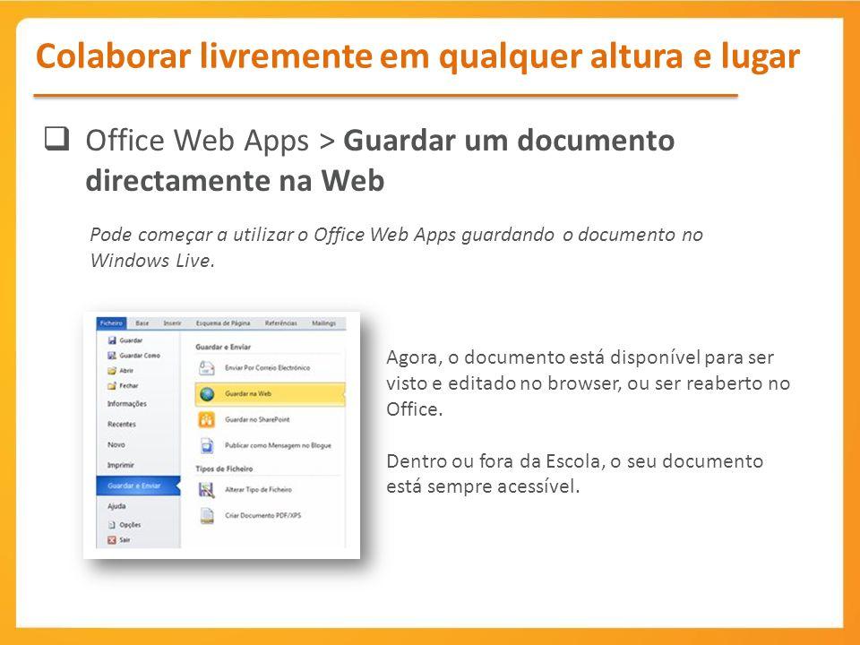 Agora, o documento está disponível para ser visto e editado no browser, ou ser reaberto no Office. Dentro ou fora da Escola, o seu documento está semp