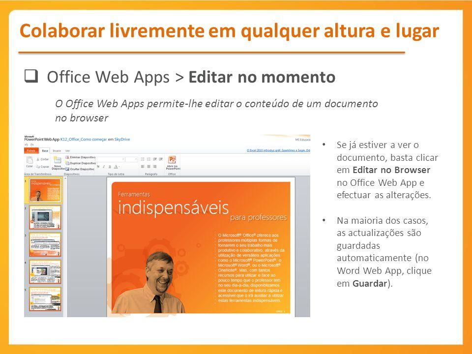 Office Web Apps > Editar no momento Se já estiver a ver o documento, basta clicar em Editar no Browser no Office Web App e efectuar as alterações. Na
