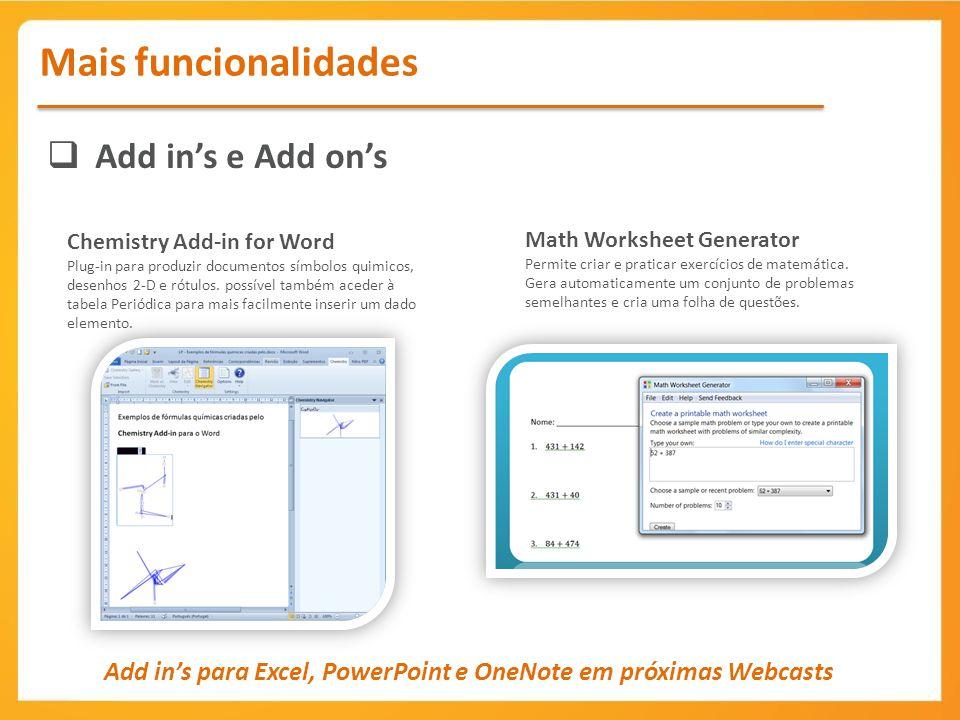 Add ins e Add ons Mais funcionalidades Chemistry Add-in for Word Plug-in para produzir documentos símbolos quimicos, desenhos 2-D e rótulos. possível