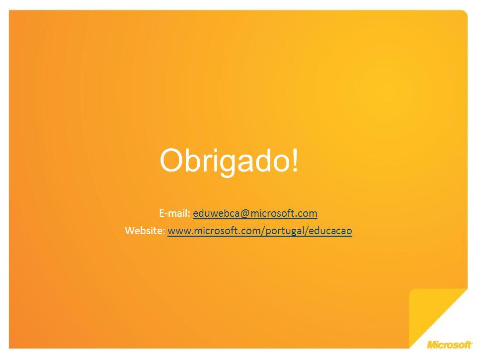 Obrigado! E-mail: eduwebca@microsoft.comeduwebca@microsoft.com Website: www.microsoft.com/portugal/educacaowww.microsoft.com/portugal/educacao