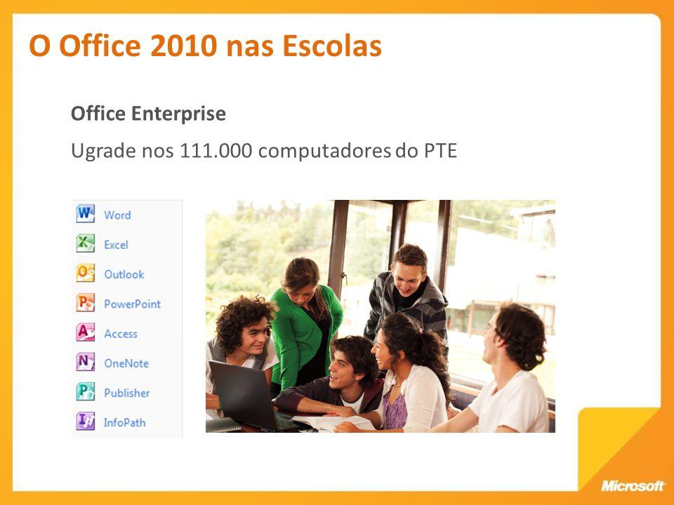 Office Enterprise Ugrade nos 111.000 computadores do PTE O Office 2010 nas Escolas