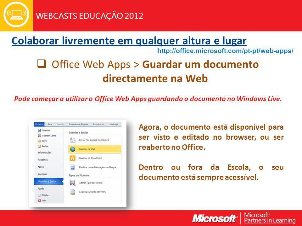 WEBCASTS EDUCAÇÃO 2012 Agora, o documento está disponível para ser visto e editado no browser, ou ser reaberto no Office.