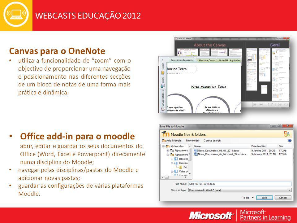 WEBCASTS EDUCAÇÃO 2012 Canvas para o OneNote utiliza a funcionalidade de zoom com o objectivo de proporcionar uma navegação e posicionamento nas diferentes secções de um bloco de notas de uma forma mais prática e dinâmica.