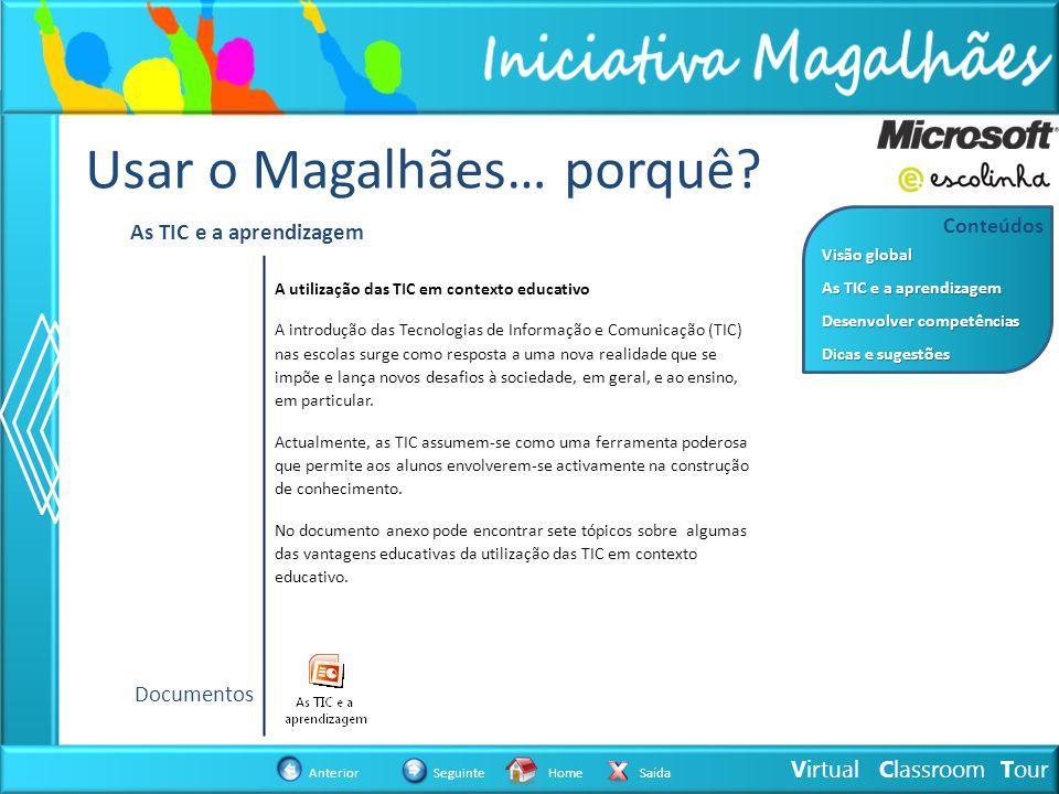 Virtual Classroom Tour AnteriorSeguinteHomeSaída Conteúdos As TIC e a aprendizagem As TIC e a aprendizagem Desenvolver competências Desenvolver competências Dicas e sugestões Dicas e sugestões Visão global Visão global As TIC e a aprendizagem A utilização das TIC em contexto educativo A introdução das Tecnologias de Informação e Comunicação (TIC) nas escolas surge como resposta a uma nova realidade que se impõe e lança novos desafios à sociedade, em geral, e ao ensino, em particular.