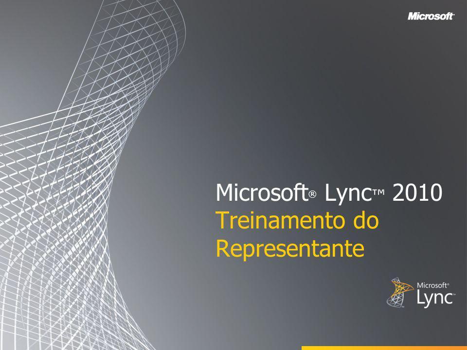 Microsoft ® Lync 2010 Treinamento do Representante