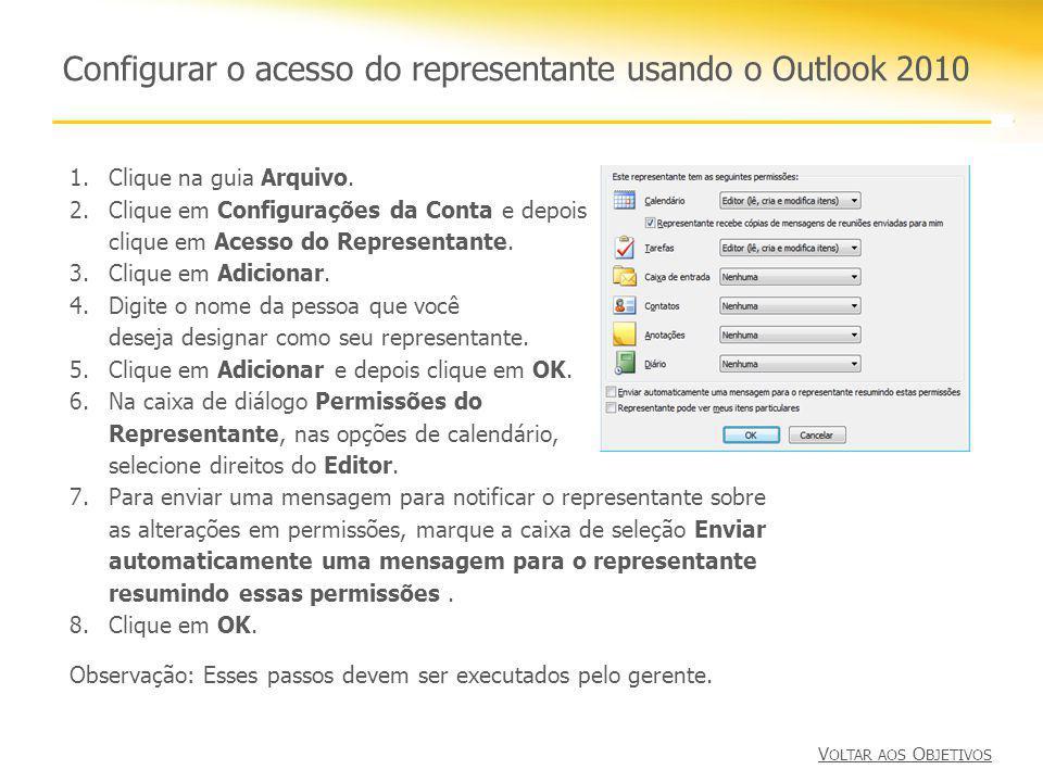Configurar o acesso do representante usando o Outlook 2010 1.Clique na guia Arquivo. 2.Clique em Configurações da Conta e depois clique em Acesso do R
