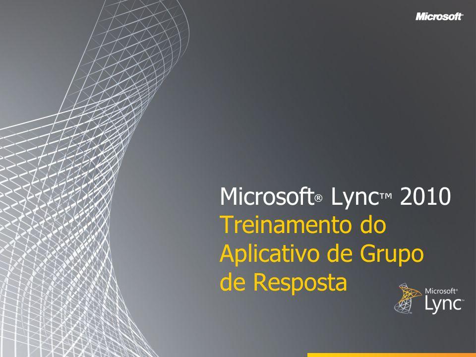 Microsoft ® Lync 2010 Treinamento do Aplicativo de Grupo de Resposta