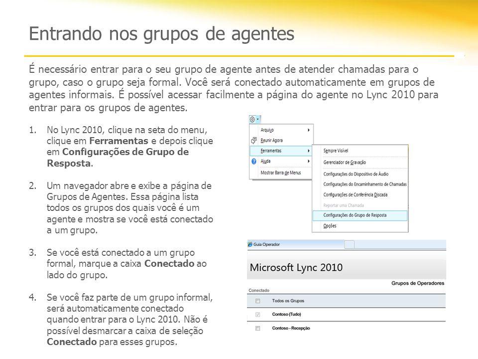 Entrando nos grupos de agentes É necessário entrar para o seu grupo de agente antes de atender chamadas para o grupo, caso o grupo seja formal. Você s